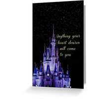 Anything your heart desires Greeting Card