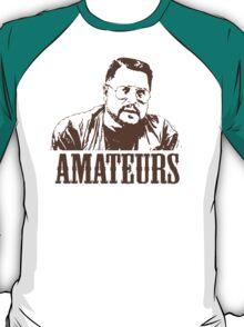 The Big Lebowski Walter Sobchak Amateurs T-Shirt T-Shirt