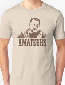 The Big Lebowski Walter Sobchak Amateurs T-Shirt Unisex T-Shirt