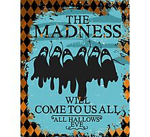 Halloween ghosts madness will come to us all Photographic Print