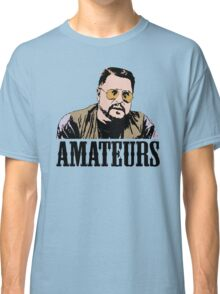 The Big Lebowski Walter Sobchak Amateurs Color T-Shirt Classic T-Shirt