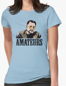 The Big Lebowski Walter Sobchak Amateurs Color T-Shirt Womens Fitted T-Shirt