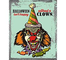 Halloween isn't happy without a scary clown Photographic Print