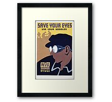 WPA United States Government Work Project Administration Poster 0381 Save Your Eyes Use Your Goggles Framed Print