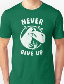Never Give Up Unisex T-Shirt