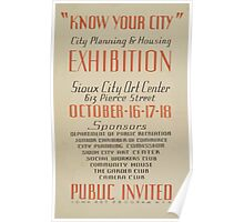 WPA United States Government Work Project Administration Poster 0543 Know Your City Planning and Housing Exhibition Sioux City Art Center Poster