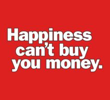 Happiness can't buy you money. Kids Clothes