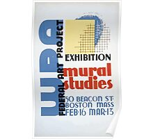 WPA United States Government Work Project Administration Poster 0262 Federal Art Project Exposition Mural Studies Beacon Street Boston Poster