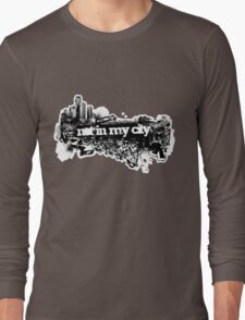 Not In My City Long Sleeve T-Shirt