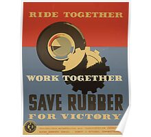 WPA United States Government Work Project Administration Poster 0733 Ride Together Work Together Save Rubber For Victory Poster