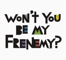 Will you be my Frenemy?  by Andi Bird