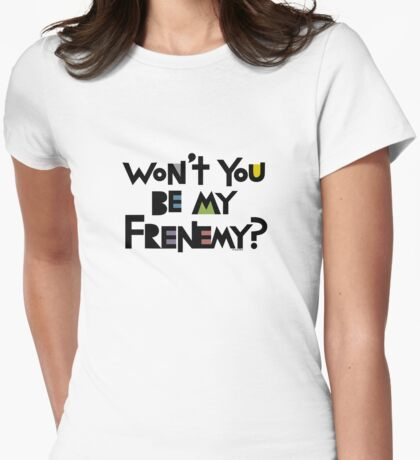 Will you be my Frenemy?  Womens Fitted T-Shirt