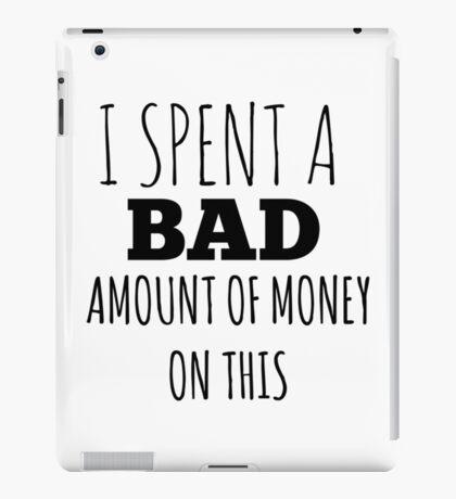 A Bad Amount Of Money iPad Case/Skin
