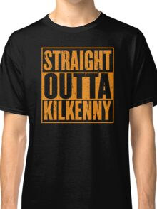 Straight Outta Kilkenny Classic T-Shirt