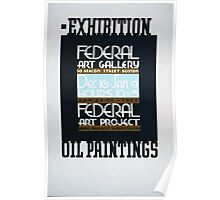 WPA United States Government Work Project Administration Poster 0249 Exhibition Federal Art Gallery Beacon Street Boston Oil Paintings Poster