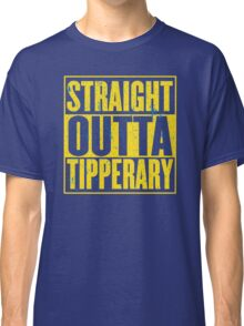 Straight Outta Tipperary Classic T-Shirt