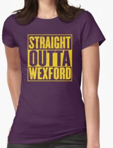 Straight Outta Wexford Womens Fitted T-Shirt