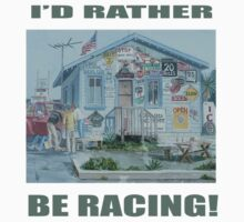 I'D RATHER BE RACING!! by Sally Sargent