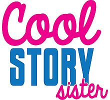 Cool STORY Sister Photographic Print