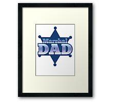 Marshal DAD! on a sherif star Framed Print
