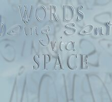 Words In Space © Vicki Ferrari by Vicki Ferrari