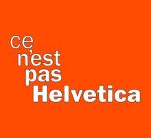 ce n'est pas Helvetica by suranyami