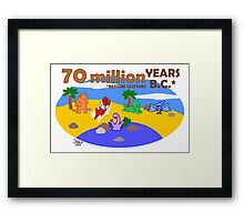70 Million Years B.C. (Before Clothes) Framed Print