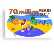 70 Million Years B.C. (Before Clothes) Canvas Print