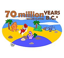70 Million Years B.C. (Before Clothes) Photographic Print