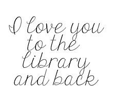 I Love You to the Library and Back by bboutique