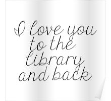 I Love You to the Library and Back Poster