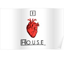 I Love House Poster