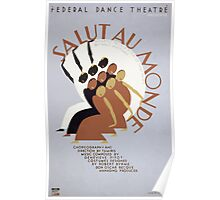 WPA United States Government Work Project Administration Poster 0331 Federal Dance Theatre Salut Au Monde Poster
