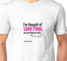 I've thought of something you can help me with... Unisex T-Shirt
