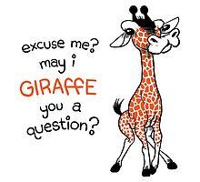 May I giraffe you a question? by bronkula