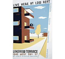 WPA United States Government Work Project Administration Poster 0293 Live Here at Low Rent Lakeview Terrace Photographic Print