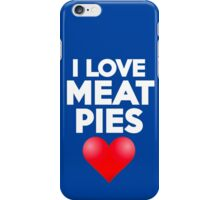 I love meat pies iPhone Case/Skin