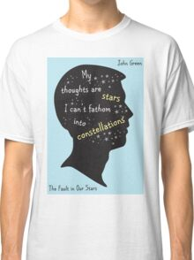 The Fault In Our Stars Quote My Thoughts Are Stars Classic T-Shirt