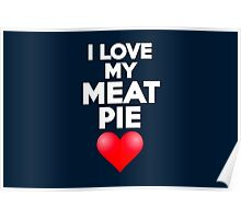 I love my meat pie Poster