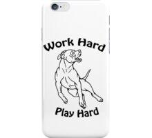 Work Hard, Play Hard iPhone Case/Skin