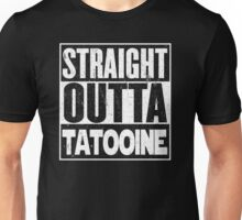Straight Outta Tatooine Unisex T-Shirt