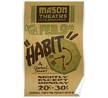 WPA United States Government Work Project Administration Poster 0830 Mason Theatre Habit Charles C Stewart Poster