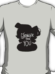 Stronger Than You Silhouette T-Shirt