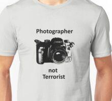 Photographer not Terrorist Unisex T-Shirt