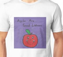 Apples Are Good Listeners Unisex T-Shirt