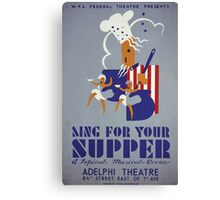 WPA United States Government Work Project Administration Poster 0406 Sing for Your Supper Topical Musical Revue Adelphi Theatre Canvas Print