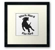 Work Hard, Play Hard - Black Framed Print