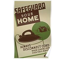 WPA United States Government Work Project Administration Poster 0720 Safeguard Your Home Always Disconnect Cord When LEaving Iron Even For A Minute Poster