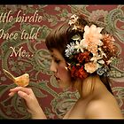 A little birdie once told me... by michellerena