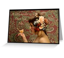 A little birdie once told me... Greeting Card